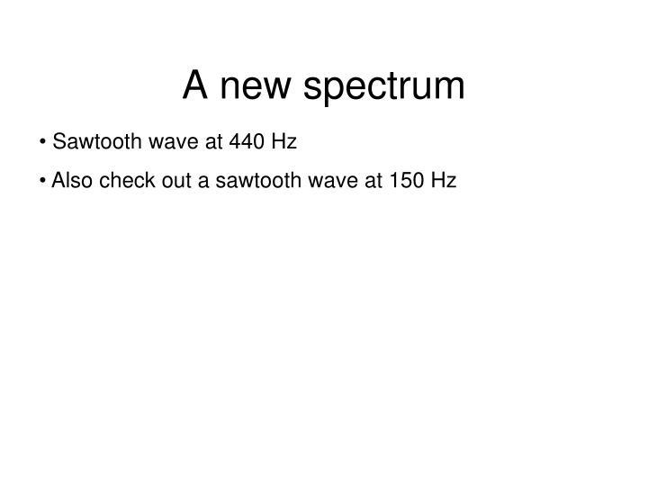A new spectrum