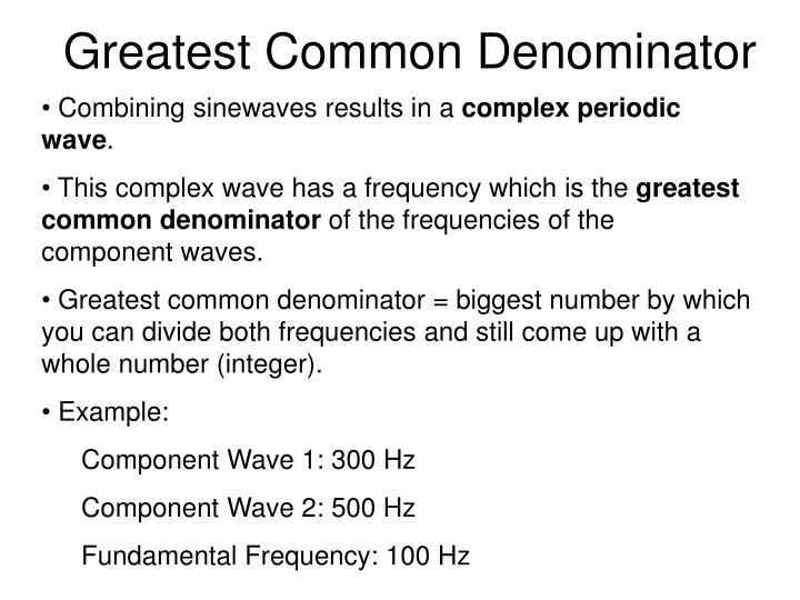 Greatest Common Denominator