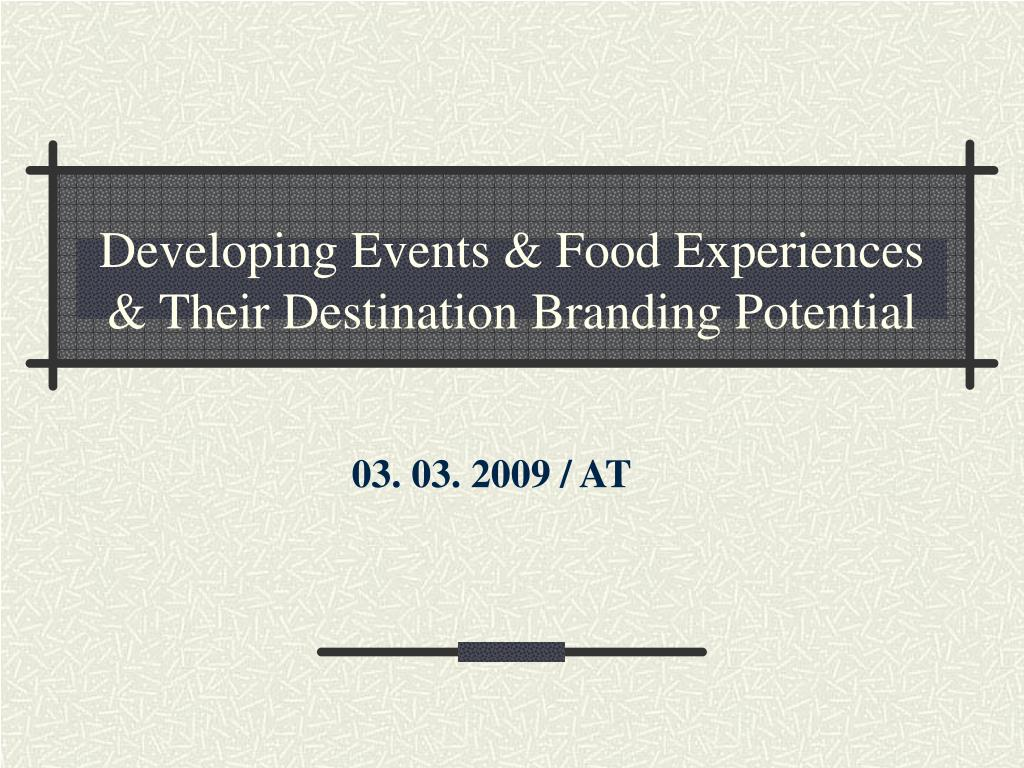 Developing Events & Food Experiences & Their Destination Branding Potential