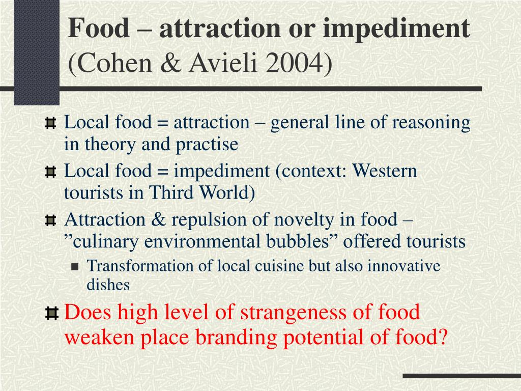 Food – attraction or impediment