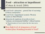 food attraction or impediment cohen avieli 2004