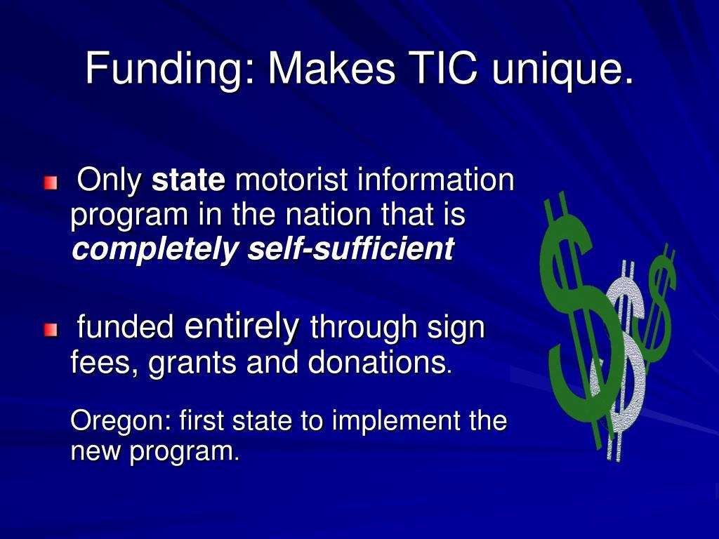Funding: Makes TIC unique.