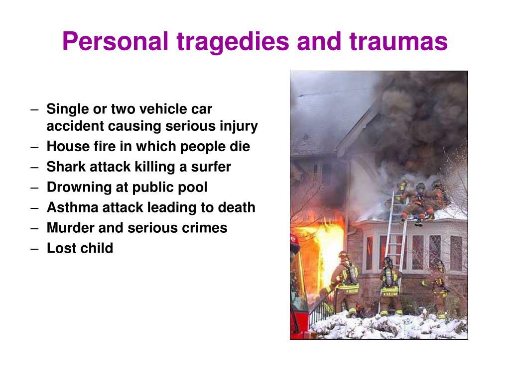 Personal tragedies and traumas