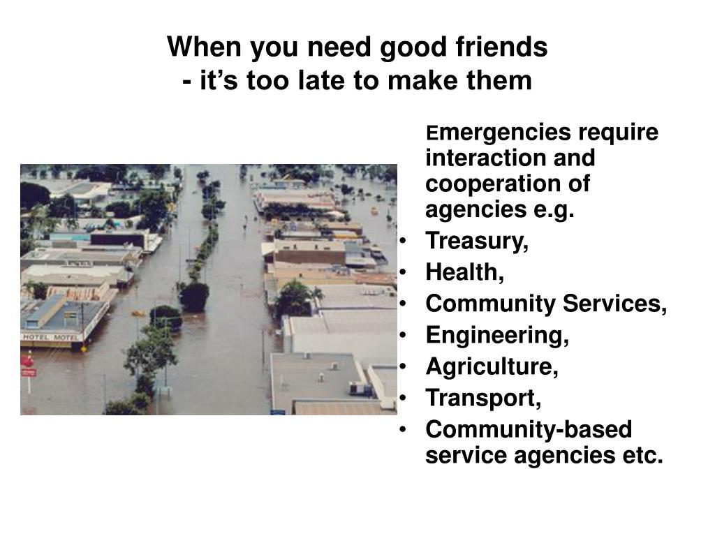 When you need good friends