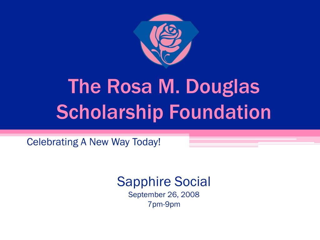 the rosa m douglas scholarship foundation l.