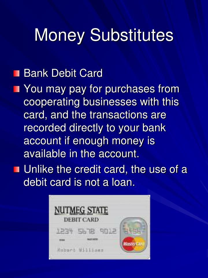 Money Substitutes