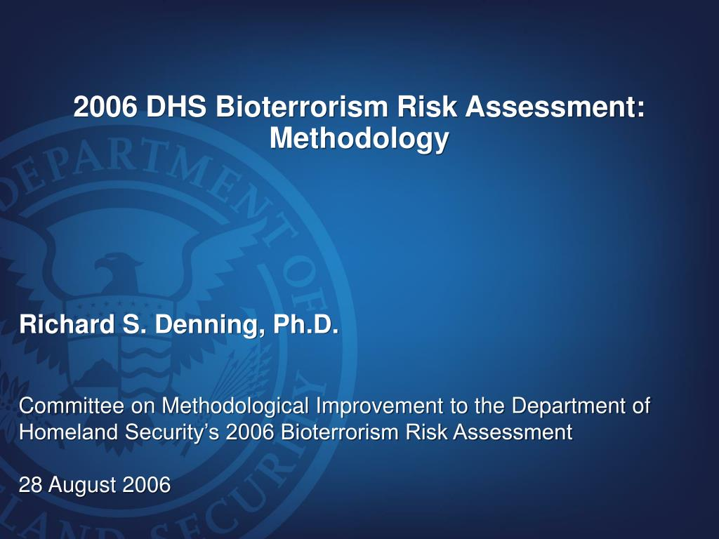 2006 dhs bioterrorism risk assessment methodology l.