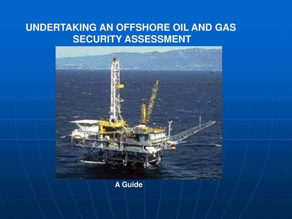 UNDERTAKING AN OFFSHORE OIL AND GAS