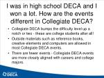 i was in high school deca and i won a lot how are the events different in collegiate deca