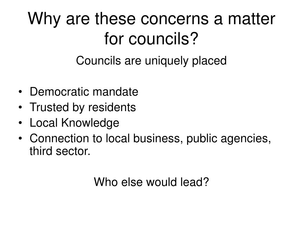 Why are these concerns a matter for councils?