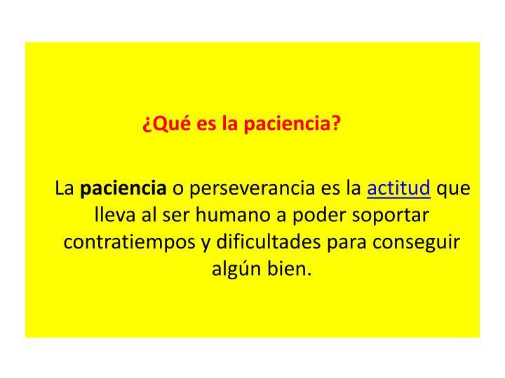 ¿Qué es la paciencia?