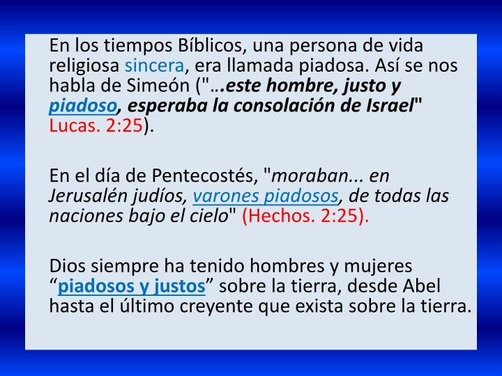 En los tiempos Bíblicos, una persona de vida religiosa