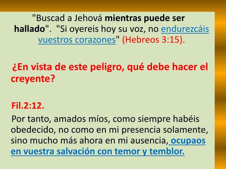"""""""Buscad a Jehová"""