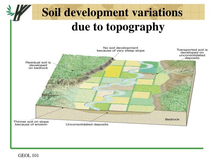 Soil development variations