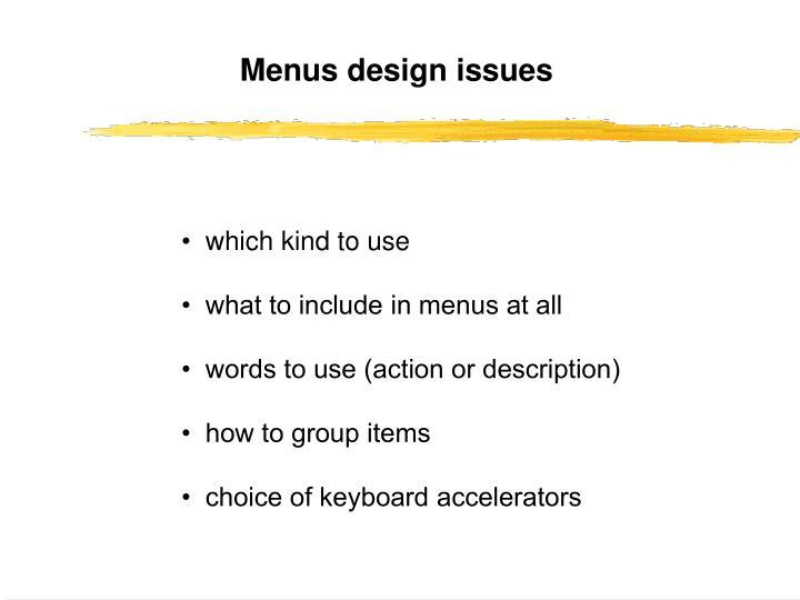 Menus design issues