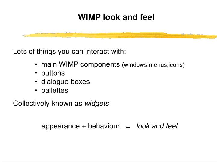 WIMP look and feel