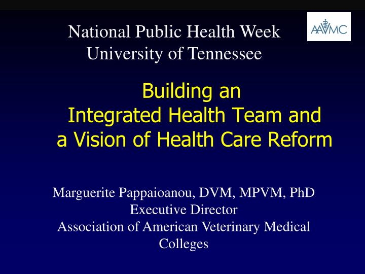building an integrated health team and a vision of health care reform n.