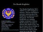 pre shuttle kingfisher