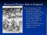 roosevelt pledges aide to england