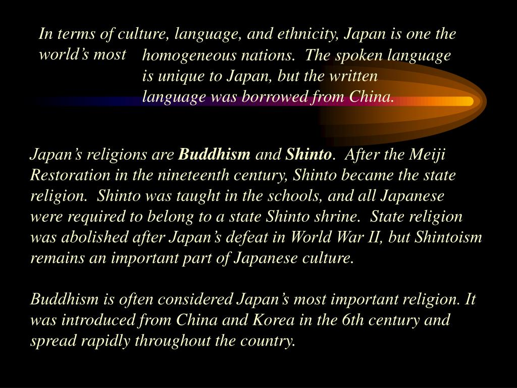 In terms of culture, language, and ethnicity, Japan is one the