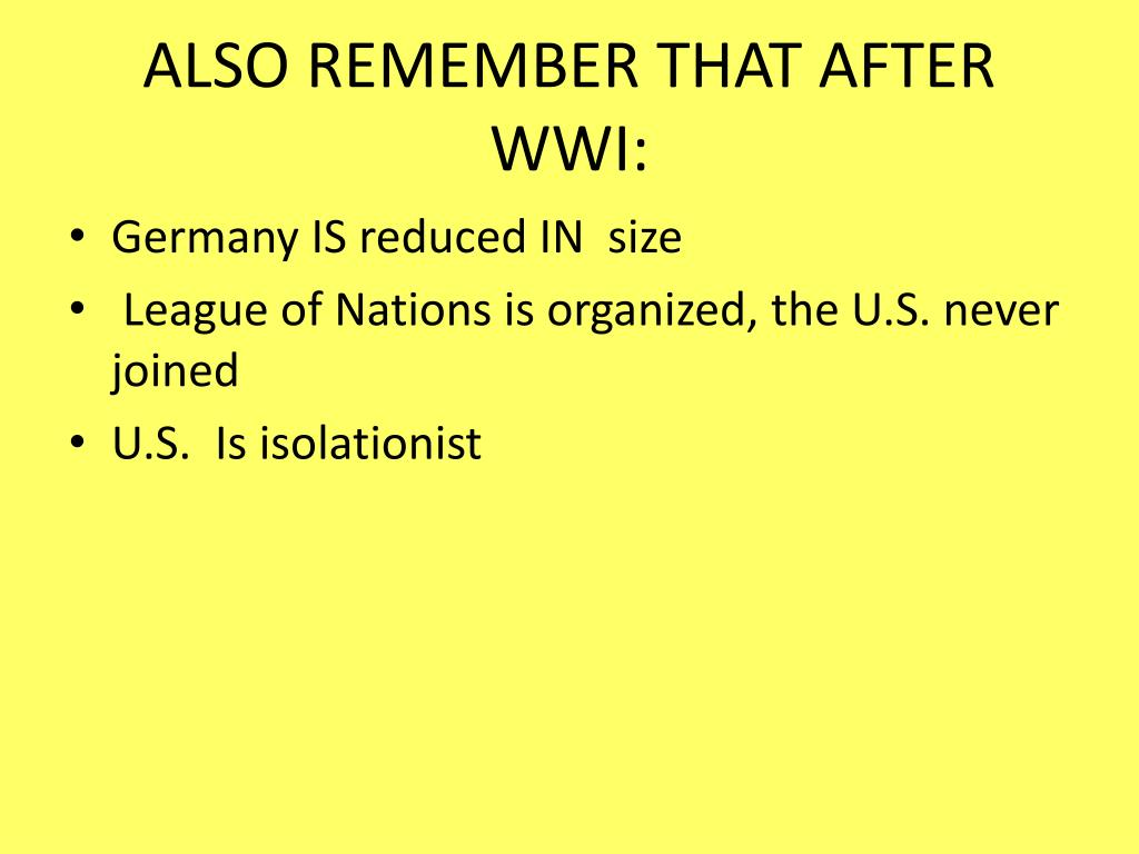ALSO REMEMBER THAT AFTER WWI: