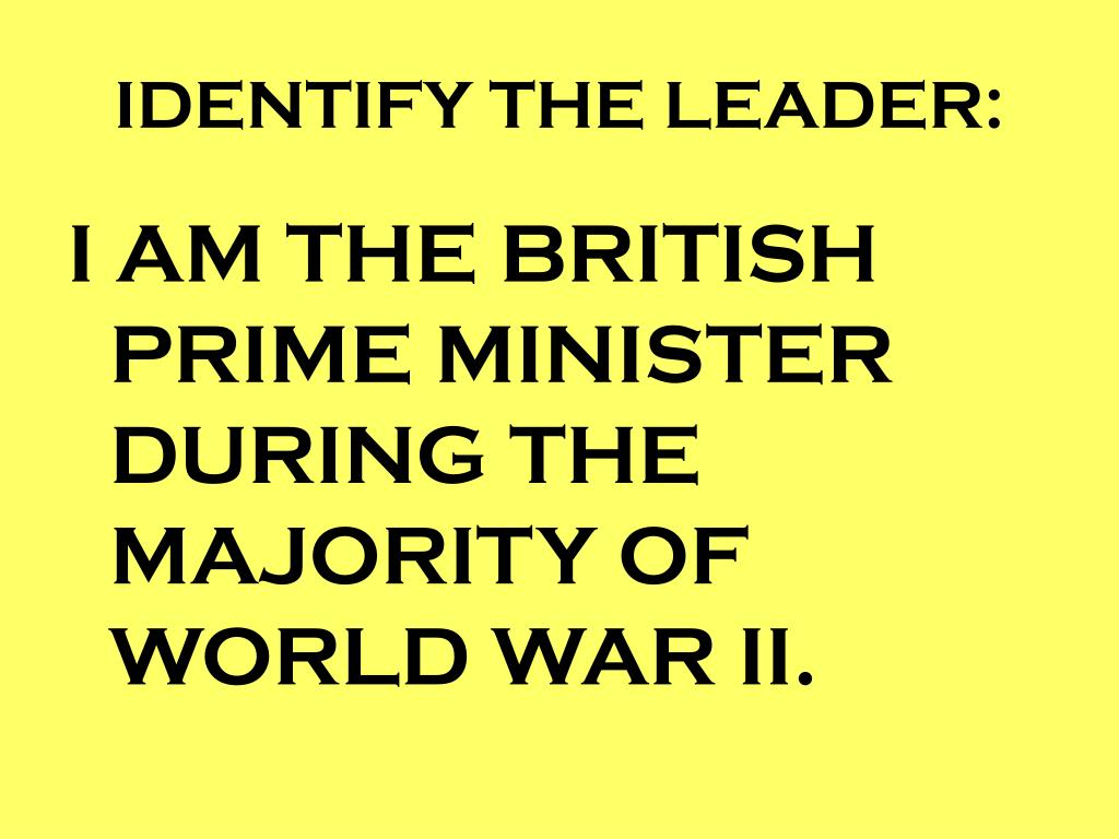 IDENTIFY THE LEADER: