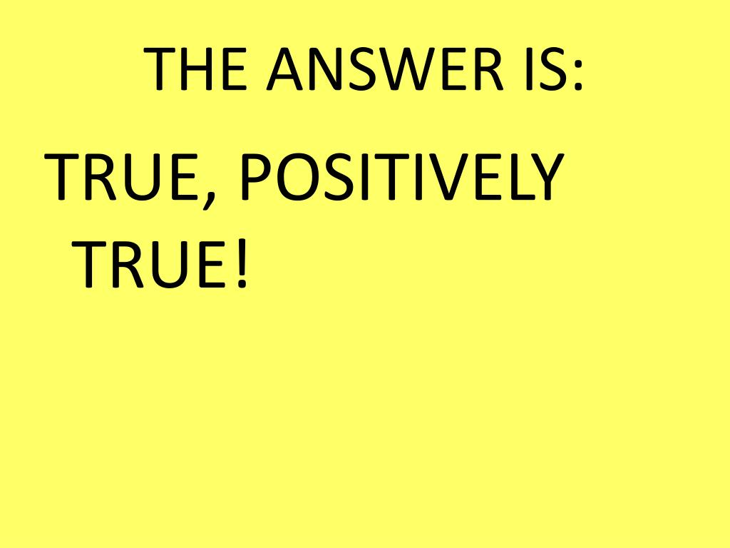 THE ANSWER IS:
