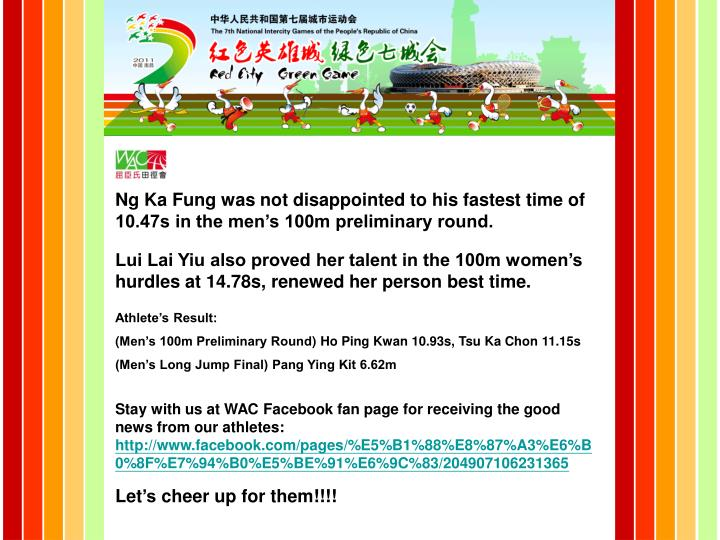 Ng ka fung was not disappointed to his fastest time of 10 47s in the men s 100m preliminary round