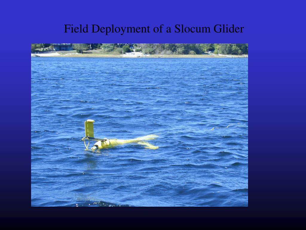 Field Deployment of a Slocum Glider