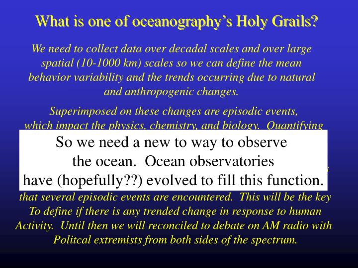 What is one of oceanography's Holy Grails?