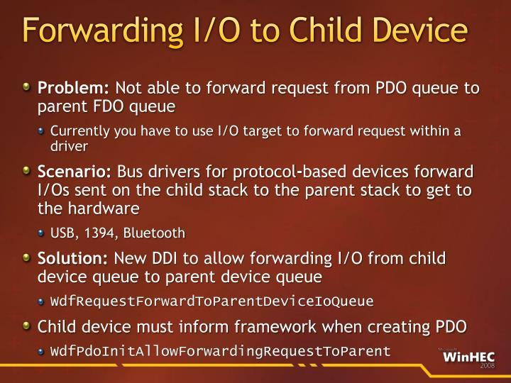 Forwarding I/O to Child Device