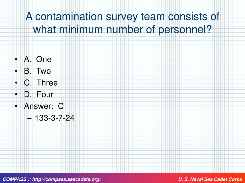 A contamination survey team consists of what minimum number of personnel?