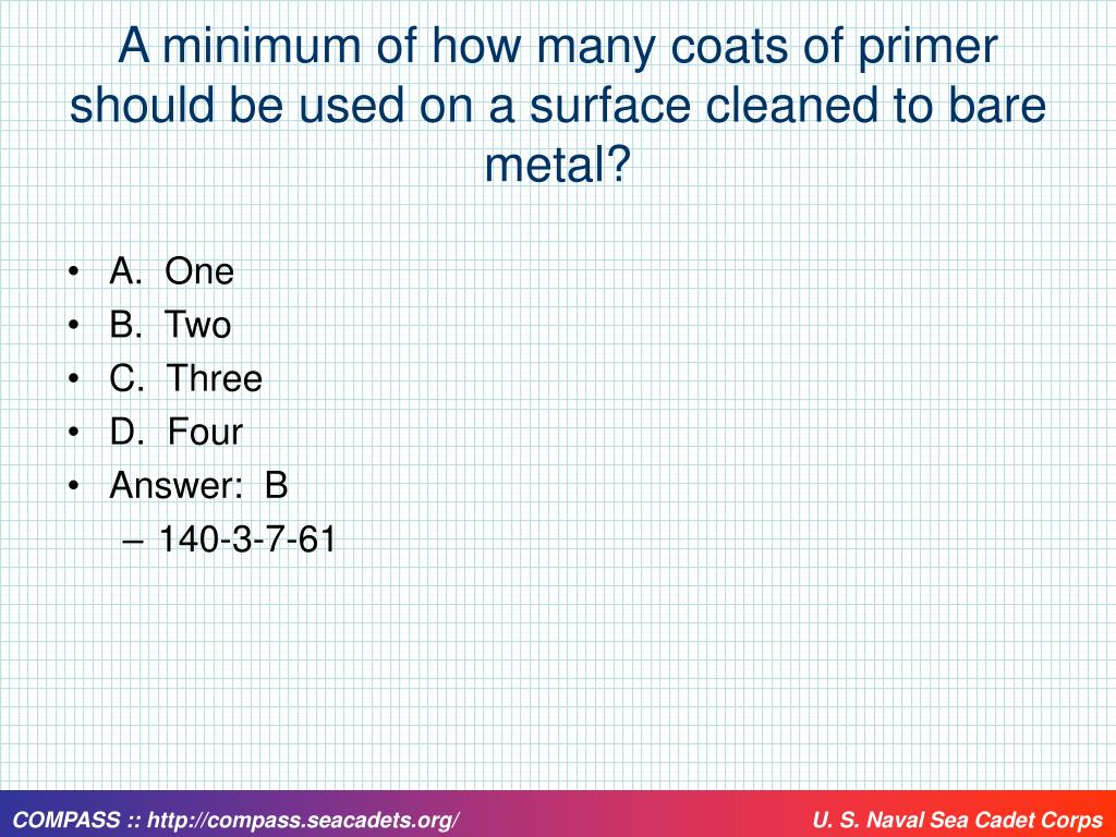 A minimum of how many coats of primer should be used on a surface cleaned to bare metal?