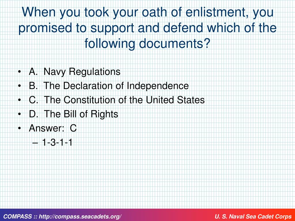 When you took your oath of enlistment, you promised to support and defend which of the following documents?