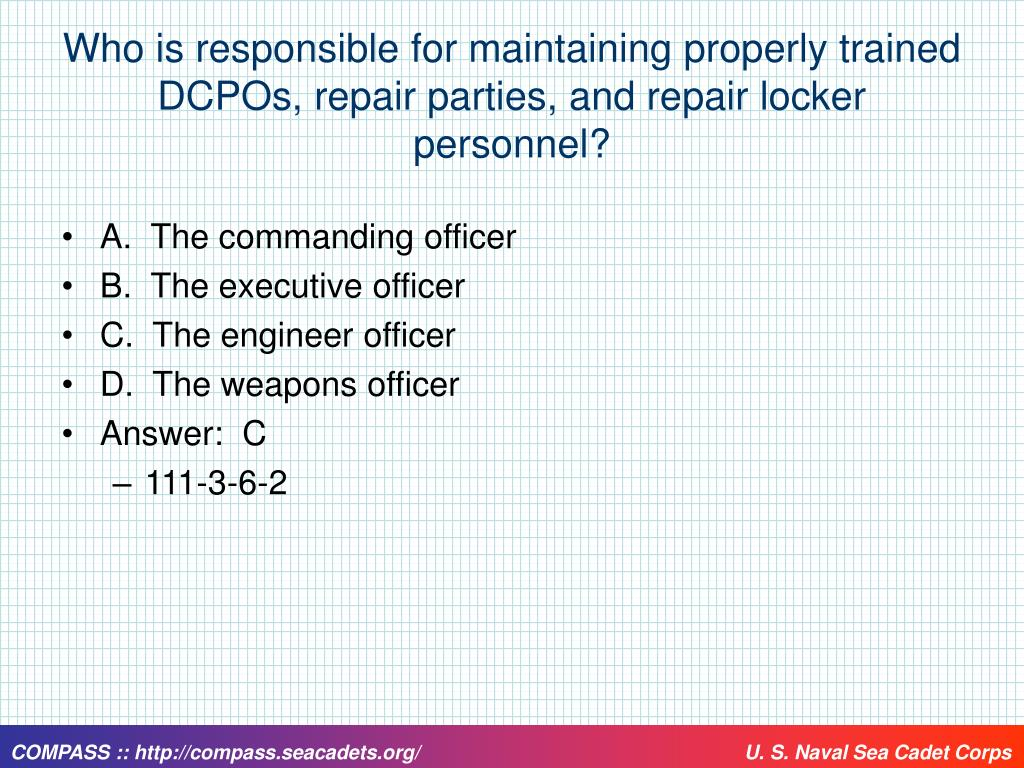 Who is responsible for maintaining properly trained DCPOs, repair parties, and repair locker personnel?