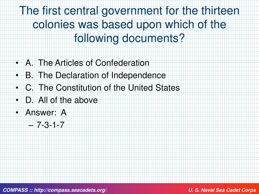 The first central government for the thirteen colonies was based upon which of the following documents?