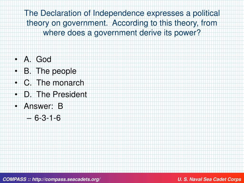 The Declaration of Independence expresses a political theory on government.  According to this theory, from where does a government derive its power?