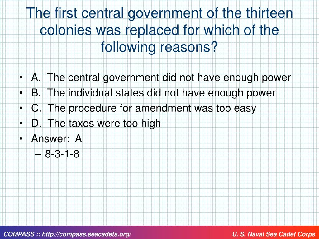 The first central government of the thirteen colonies was replaced for which of the following reasons?