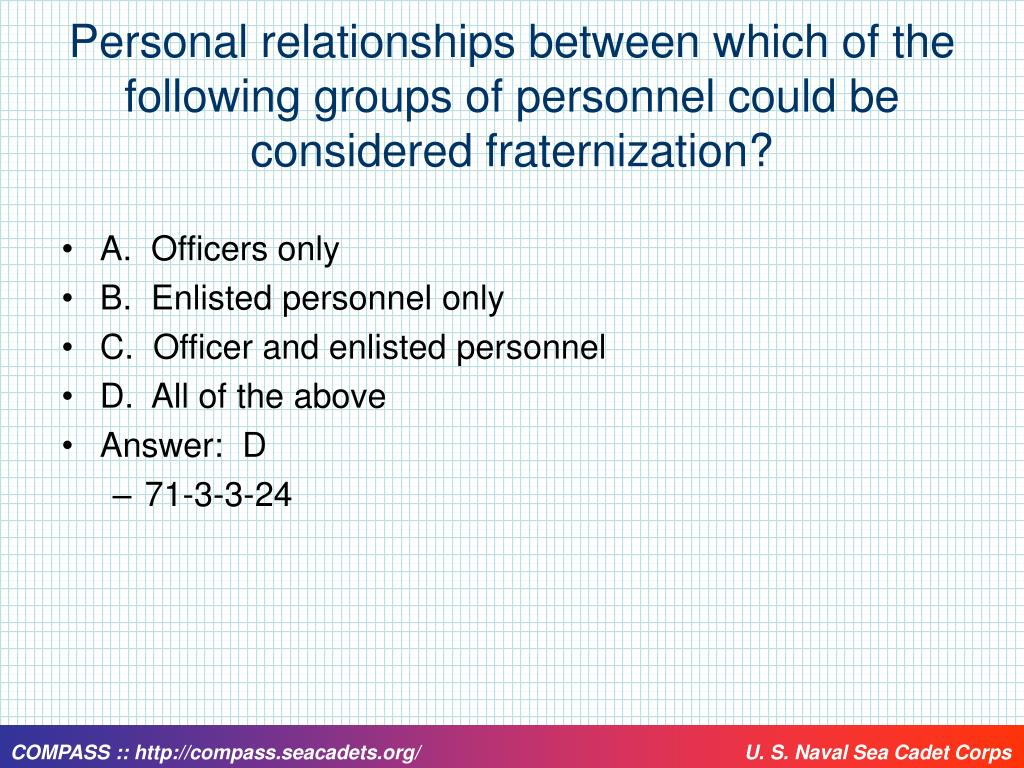 Personal relationships between which of the following groups of personnel could be considered fraternization?