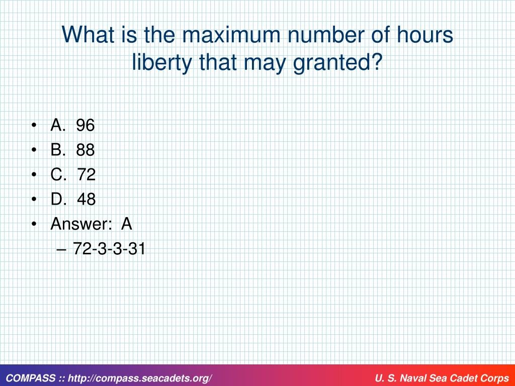 What is the maximum number of hours liberty that may granted?