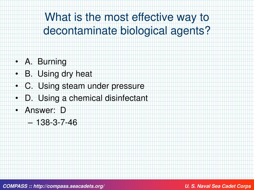 What is the most effective way to decontaminate biological agents?