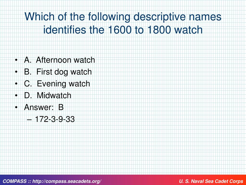 Which of the following descriptive names identifies the 1600 to 1800 watch