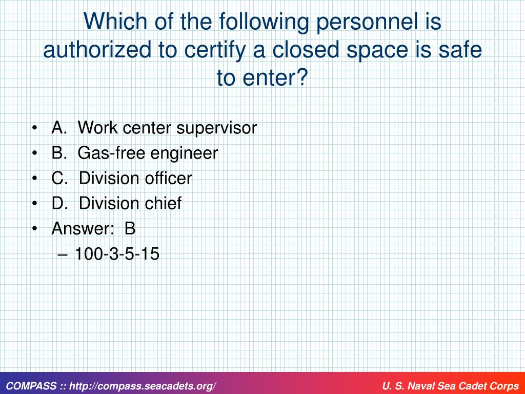 Which of the following personnel is authorized to certify a closed space is safe to enter?