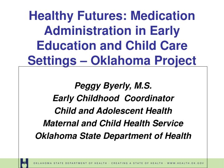 Healthy Futures: Medication Administration in Early Education and Child Care Settings – Oklahoma P...