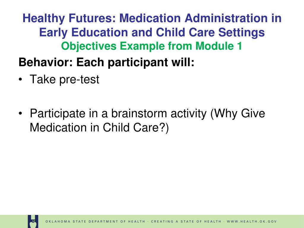 Behavior: Each participant will: