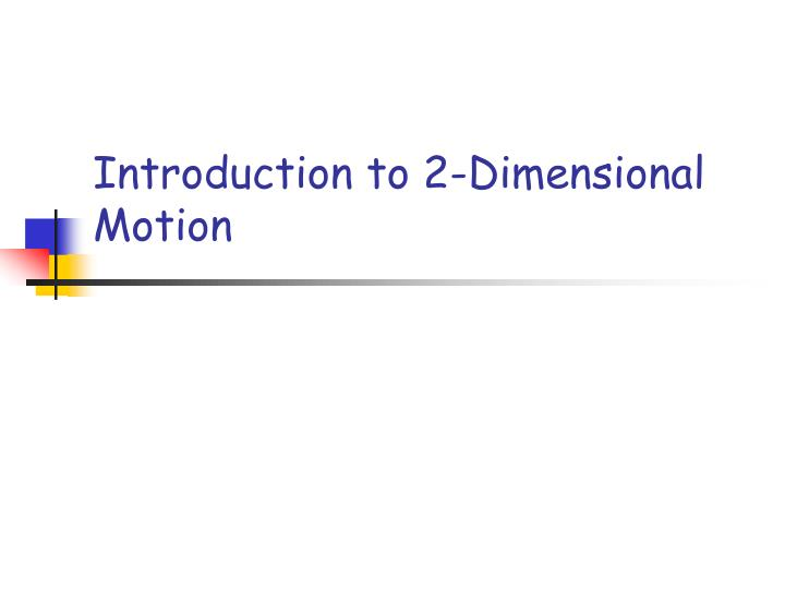 introduction to 2 dimensional motion n.