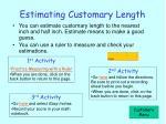 estimating customary length