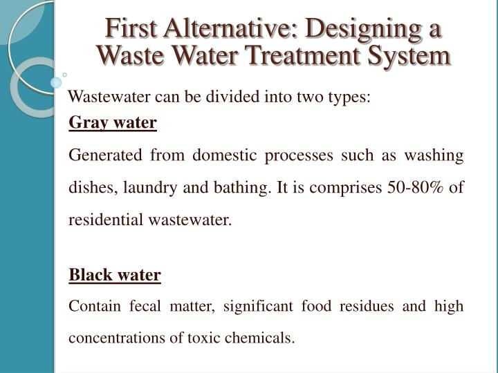 First Alternative: Designing a Waste Water Treatment System