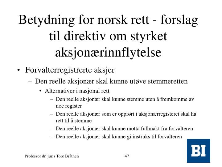 Betydning for norsk rett - forslag til direktiv om styrket aksjonærinnflytelse