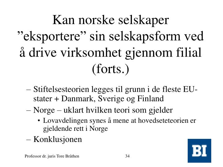 """Kan norske selskaper """"eksportere"""" sin selskapsform ved å drive virksomhet gjennom filial (forts.)"""